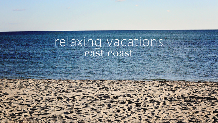 relaxing-vacations-east-coast